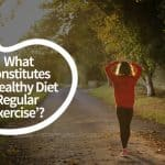 What Constitutes a 'Healthy Diet and Regular Exercise' for Weight Loss in 2018?