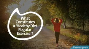 What Constitutes a 'Healthy Diet and Regular Exercise'?